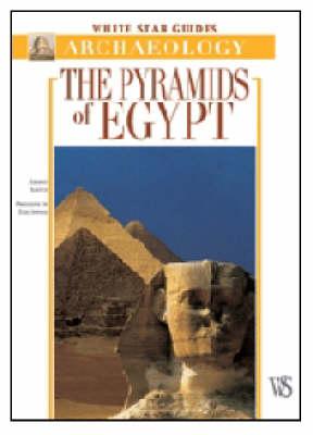 White Star Guides - Archaeology - Pyrami by Alberto Siliotti