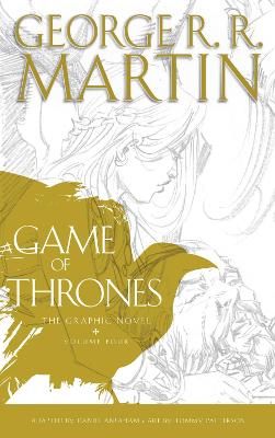A Game of Thrones: Graphic Novel, Volume Four by George R. R. Martin