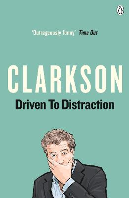 Driven to Distraction by Jeremy Clarkson