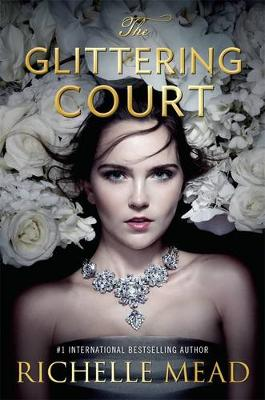 Glittering Court by Richelle Mead