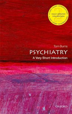 Psychiatry: A Very Short Introduction by Tom Burns