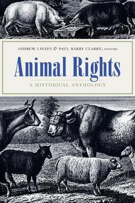 Animal Rights: A Historical Anthology by Andrew Linzey