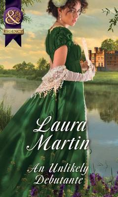 An Unlikely Debutante by Laura Martin