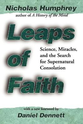 Leaps of Faith by Nicholas Humphrey