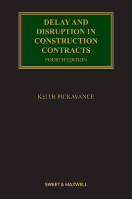 Delay and Disruption in Construction Contracts by Keith Pickavance