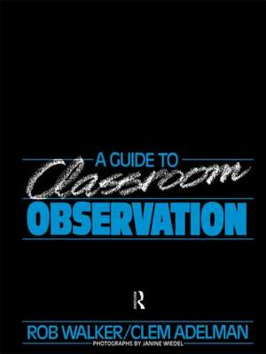 A Guide to Classroom Observation by Clement Adelman