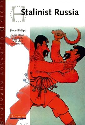 Heinemann Advanced History: Stalinist Russia by Steve Phillips
