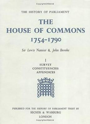 History of Parliament: the House of Commons, 1754-1790 [3 vols] by Sir Lewis Namier