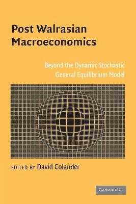 Post Walrasian Macroeconomics by David Colander