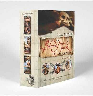 Bloody Jack Adventures Boxed Set: 1-3 by L.A. Meyer