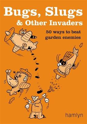 Bugs, Slugs and Other Invaders by Sarah Ford