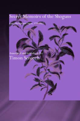 Secret Memoirs of the Shoguns by Isaac Titsingh