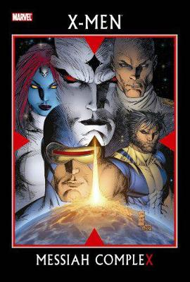 X-men: Messiah Complex by Marc Silvestri