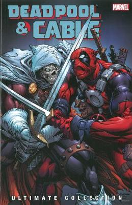 Deadpool & Cable Ultimate Collection Vol. 3 by Fabian Nicieza