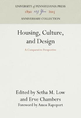 Housing, Culture, and Design by Setha M. Low