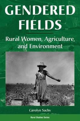 Gendered Fields by Carolyn E. Sachs