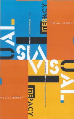 Visual Literacy: A Conceptual Approach to Graphic Problem Solving by Richard Wilde