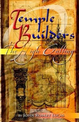 Temple Builders by John R Lucas