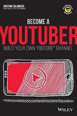 Become a YouTuber: Build Your Own YouTube Channel book