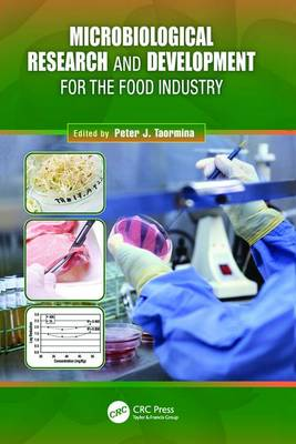 Microbiological Research and Development for the Food Industry by Peter J. Taormina