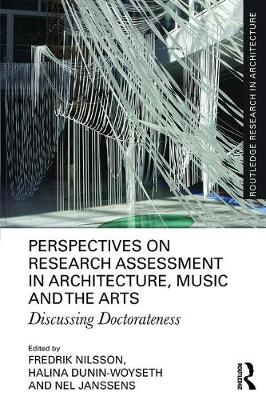 Perspectives on Research Assessment in Architecture, Music and the Arts: Discussing Doctorateness by Fredrik Nilsson