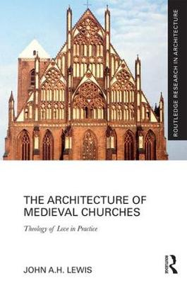 Architecture of Medieval Churches by John Lewis