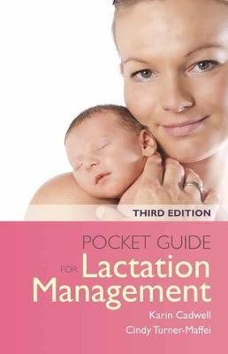 Pocket Guide For Lactation Management by Karin Cadwell