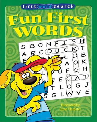 Fun First Words: First Word Search by Steve Harpster