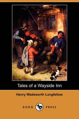 Tales of a Wayside Inn (Dodo Press) by Henry Wadsworth Longfellow
