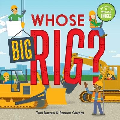 Whose Big Rig? (A Guess-the-Job Book) book