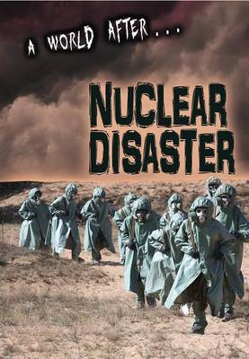 World After Nuclear Disaster by Alex Woolf
