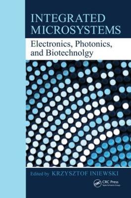 Integrated Microsystems by Krzysztof Iniewski