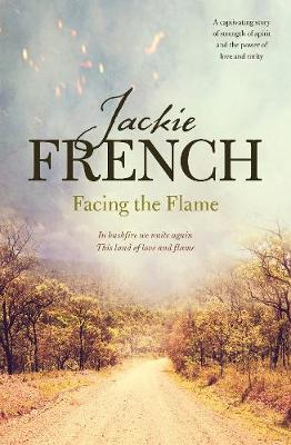 Facing the Flame by Jackie French