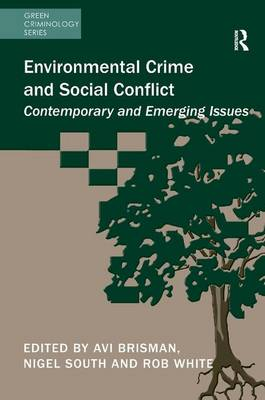 Environmental Crime and Social Conflict: Contemporary and Emerging Issues book