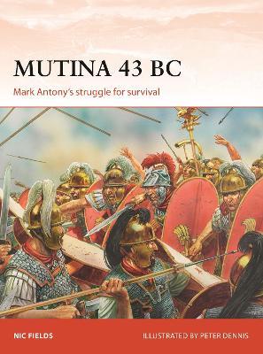 Mutina 43 BC: Mark Antony's struggle for survival book