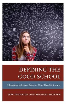Defining the Good School: Educational Adequacy Requires More than Minimums by Jeff Swensson
