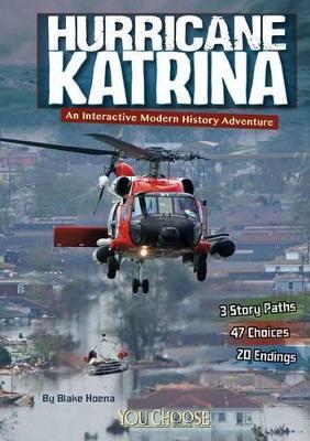 Hurricane Katrina: An Interactive Modern History Adventure by Blake Hoena
