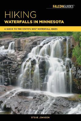 Hiking Waterfalls in Minnesota by Steve Johnson