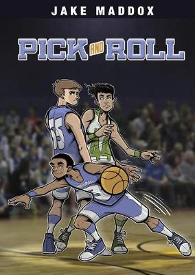 Pick and Roll by Jake Maddox