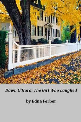 Dawn O'Hara by Edna Ferber
