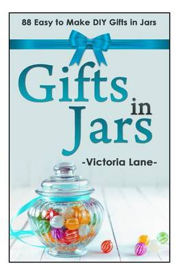 Gifts in Jars by Victoria Lane