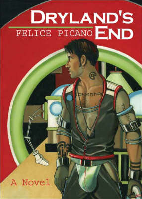 Dryland's End by Felice Picano