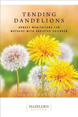 Tending Dandelions by Sandra Swenson