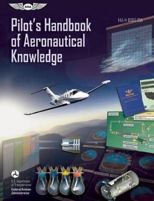 Pilot's Handbook of Aeronautical Knowledge by Federal Aviation Administration (FAA)