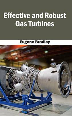 Effective and Robust Gas Turbines by Eugene Bradley