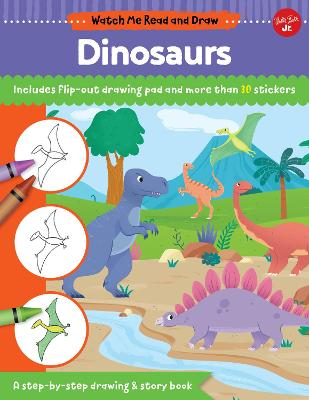 Watch Me Read and Draw: Dinosaurs: A step-by-step drawing & story book - Includes flip-out drawing pad and more than 30 stickers book
