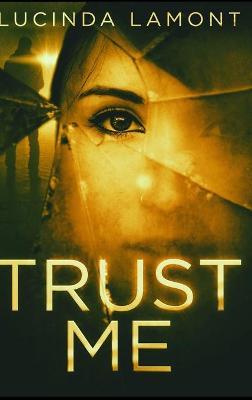 Trust Me by Lucinda Lamont