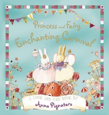 Princess and Fairy: Enchanting Carnival by Anna Pignataro