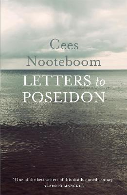 Letters To Poseidon by Cees Nooteboom