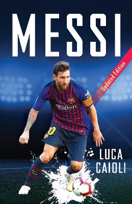 Messi: Updated Edition by Luca Caioli